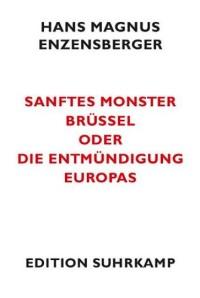 hans magnus enzensberger: sanftes monster brüssel - cover