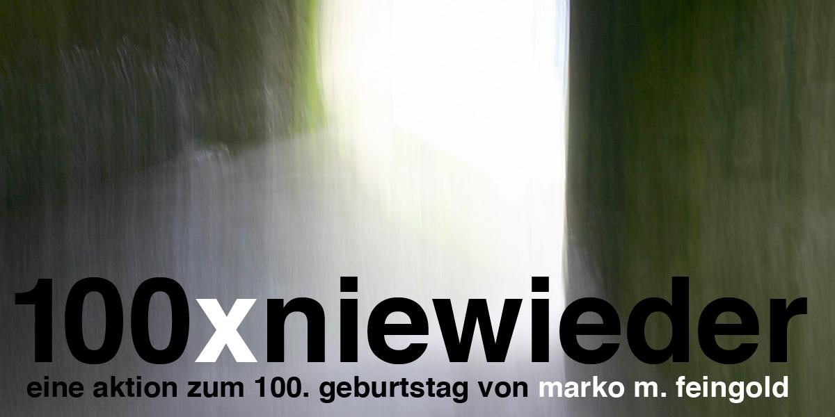 100xniewieder für marko m.feingold